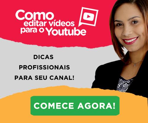 comoeditarvideoparayoutube_fiamapereira_300x250_v2ve
